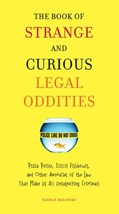 BOOK OF STRANGE AND CURIOUS LEGAL ODDITIES