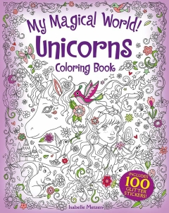MY MAGICAL WORLD! UNICORNS COLORING BOOK