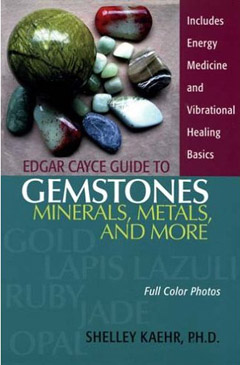 EDGAR CAYCE GUIDE TO GEMSTONES, MINERALS, METALS AND MORE
