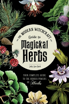 MODERN WITCHCRAFT GUIDE TO MAGICAL HERBS HB