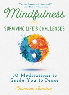 MINDFULNESS FOR SURVIVNG LIFE'S CHALLENGES