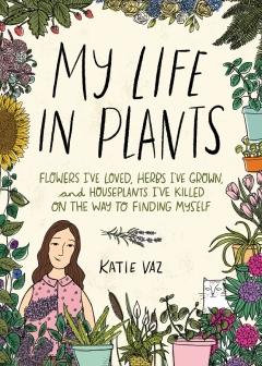 MY LIFE IN PLANTS HB