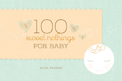 100 SWEET NOTHINGS FOR BABY
