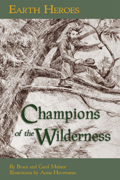 EARTH HEROES : CHAMPIONS OF THE WILDERNESS