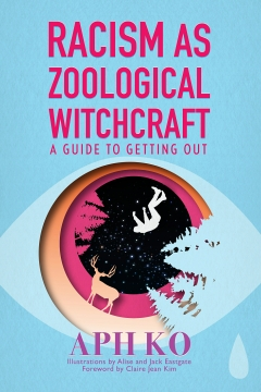 RACISM AS ZOOLOGICAL WITCHCRAFT