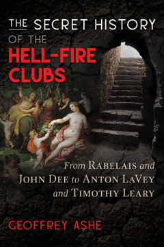 SECRET HISTORY OF THE HELL-FIRE CLUBS