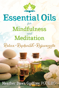 ESSENTIAL OILS FOR MINDFULNESS AND MEDITATION