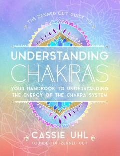 ZENNED OUT GUIDE TO UNDERSTANDING CHAKRAS HB