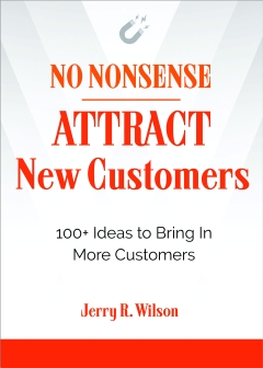 NO NONSENSE: ATTRACT NEW CUSTOMERS