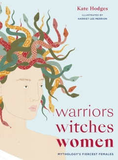 WARRIORS, WITCHES, WOMEN HB