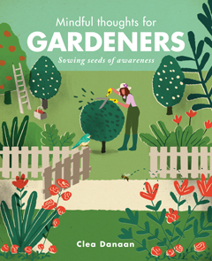 MINDFUL THOUGHTS FOR GARDENERS HB