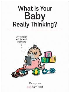 WHAT IS YOUR BABY REALLY THINKING? HB