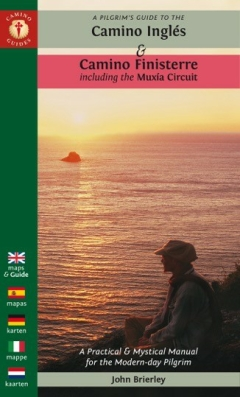 PILGRIM'S GUIDE TO THE CAMINO INGLÉS & CAMINO FINISTERRE Second Edition